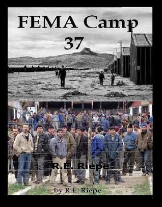 FEMA Camp 37 ( FEMA Camp Series, #1)