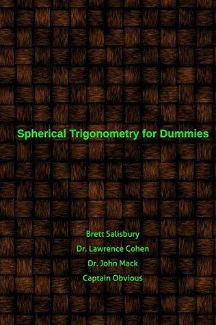 Spherical Trigonometry for Dummies