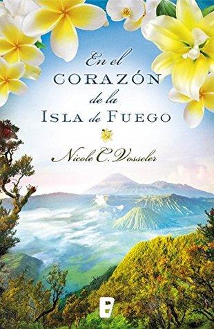 En el corazón de la isla de fuego by Nicole C. Vosseler