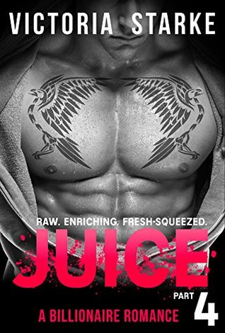 juice-an-alpha-male-billionaire-romance-part-4