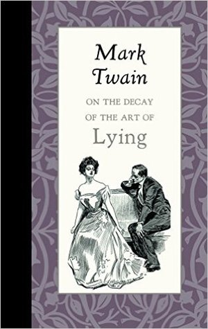 Ebook On the Decay of the Art of Lying by Mark Twain read!