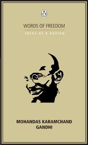 Words of Freedom: Ideas of a Nation, Mohandas Karamchand Gandhi