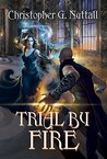 Trial By Fire (Schooled in Magic, #7)