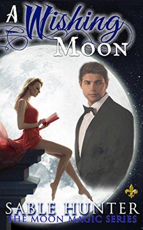 A Wishing Moon: Moon Magic