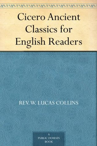 Cicero Ancient Classics for English Readers