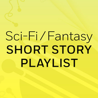 "Sci-Fi/Fantasy Short Story Playlist: ""The Summer People"" & ""Ava Wrestles the Alligator"""