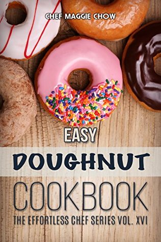 Easy Doughnut Cookbook (The Effortless Chef Series 16)