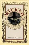 Download Wicked: The Life and Times of the Wicked Witch of the West (The Wicked Years, #1)