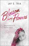 Blossom Among Flowers (Blossom Among Flowers, #1)