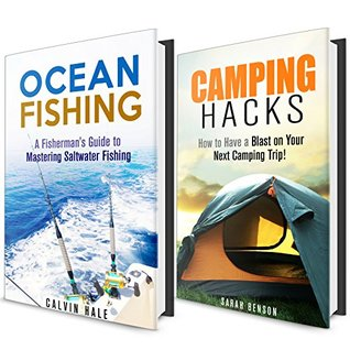 Outdoor Adventure Box Set: Tips and Ideas on Having a Great Camping Trip and Guide to Saltwater Fishing