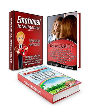 Emotional Intelligence Box Set: 29 Steps to Higher EQ Plus 20 Ways to Overcome Insecure Behavior And the Best Methods to Train and Use the Power of the ... books, how to overcome insecurity)