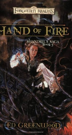 Hand Of Fire (Shandril's Saga, #3)