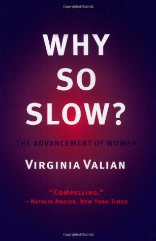 Ebook Why So Slow?: The Advancement of Women by Virginia Valian read!
