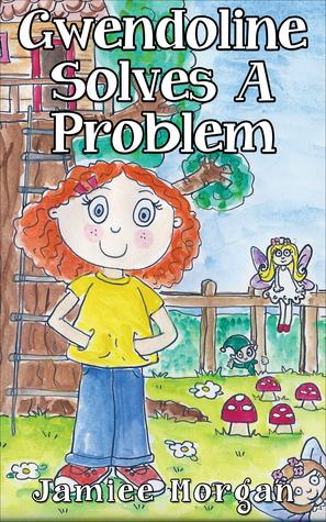 gwendoline-solves-a-problem-gwendoline-s-adventures-book-1