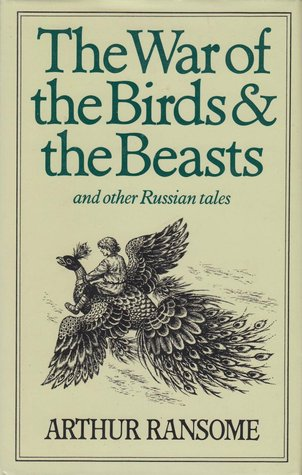 Ebook The War of the Birds and the Beasts and Other Russian Tales by Arthur Ransome TXT!