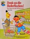 Denk an die Haferflocken! Ein Supermarkt-Wörterbuch by B.G. Ford