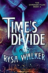 Time's Divide by Rysa Walker