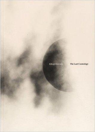 The Last Cosmology par Kikuji Kawada