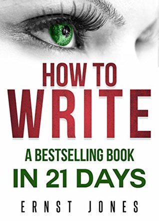 Write: How to Write, a Best Selling Book in 21 Days! Write Better, Write Nonfiction, Write a Book, Faster! (How to Write a Novel, How to Write a Book, ... Writing, Writing Styles, Writing Fiction)