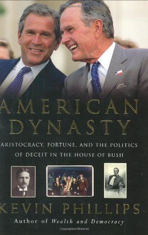 American Dynasty: Aristocracy, Fortune and the Pol...