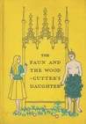 The Faun and the Woodcutter's Daughter