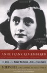 Anne Frank Remembered: The Story of the Woman Who Helped to Hide the Frank Family