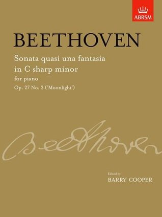 Sonata Quasi Una Fantasia in C Sharp Minor, Op. 27 No. 2 ('Moonlight'): From Vol. II (Signature Series (Abrsm))