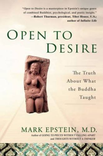 Open to Desire: The Truth About What the Buddha Taught
