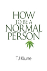How to Be a Normal Person by T.J. Klune