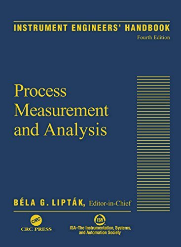 Instrument Engineers' Handbook, Fourth Edition, Volume One: Process Measurement and Analysis