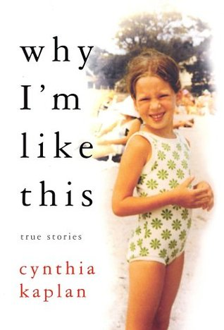 Why I'm Like This: True Stories