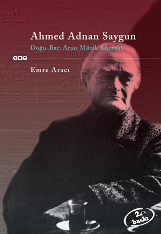 Ahmed Adnan Saygun - Doğu-Batı Arası Müzik Köprüsü