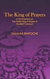 The King of Prayers: A Commentary on the Noble King of Prayers of Excellent Conduct