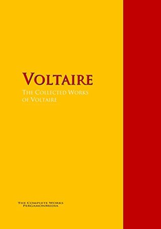 The Collected Works of Voltaire: The Complete Works PergamonMedia