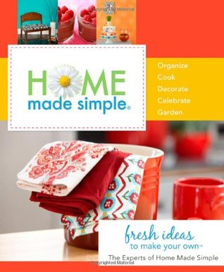 Home Made Simple: Fresh Ideas to Make Your Own