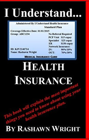 I Understand Health Insurance By Rashawn Wright