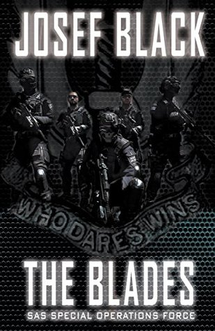 The Blades: SAS Special Operations Force (The Blades SAS Series Book 1)