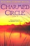 Charmed Circle by Dolores Stewart Riccio