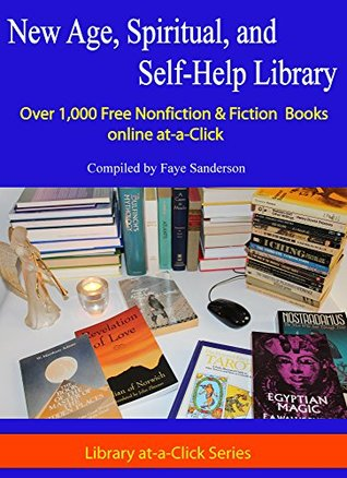 New Age, Spiritual, and Self-Help Library: Over 1,000 Free Nonfiction and Fiction Books online at-a-Click