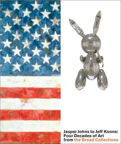 Jasper Johns to Jeff Koons: Four Decades of Art from the Broad Collections Lacma