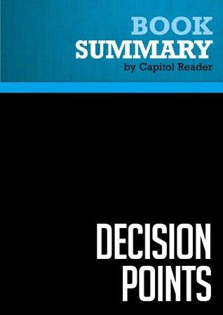Summary of Decision Points - George W. Bush