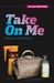 Take On Me (The Shattered Ones, #1)