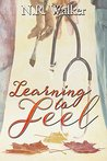 Learning to Feel by N.R. Walker