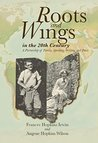 Roots and Wings in the 20th Century: A Partnership of Family, Speaking, Writing, and Peace