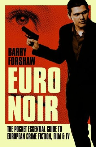Euro Noir: The Pocket Essential Guide to European Crime Fiction, Film and TV (Pocket Essential series)
