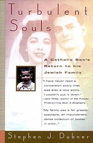 Turbulent Souls: A Catholic Son's Return To His Jewish Family