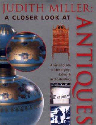 Judith Miller: A Closer Look at Antiques