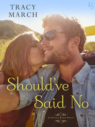 Should've Said No (Thistle Bend, #1)