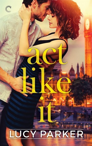 Review | Act Like It by Lucy Parker