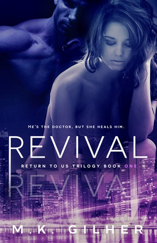Revival (Return to Us Trilogy, #1) by M.K. Gilher